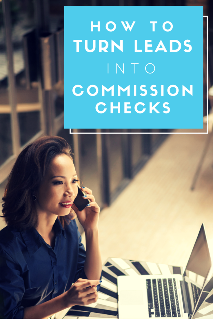 How to Turn Leads into Commission Checks