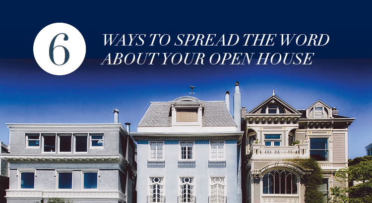 How to spread the word about your open house