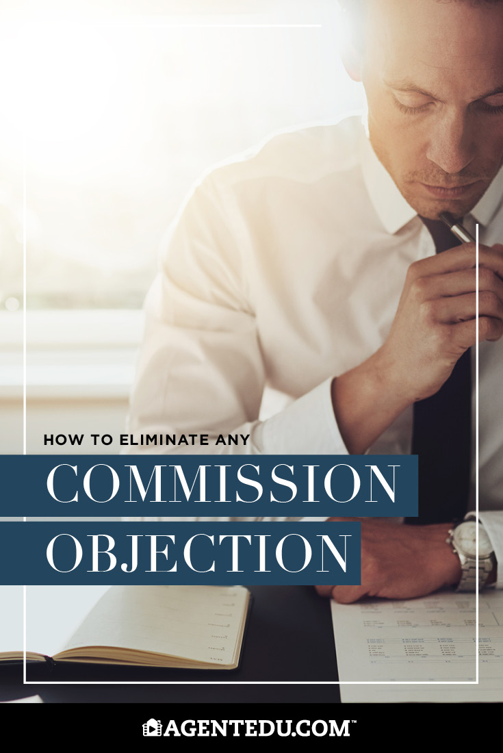How to Eliminate Any Commission Objection | AgentEDU.com