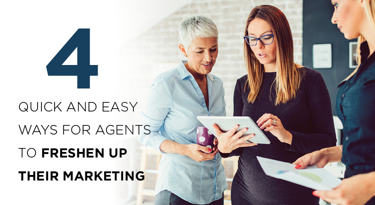 4 Quick and Easy Ways for Agents to Freshen Up Their Marketing | AgentEDU.com