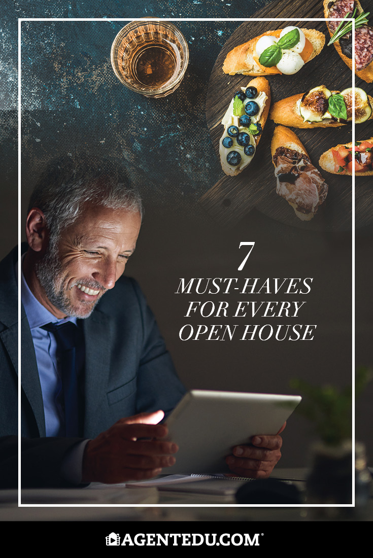 7 Must Haves For Every Open House | AgentEDU.com