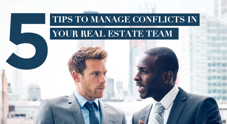 5 Tips to Manage Conflicts in your Real Estate Team | AgentEDU.com
