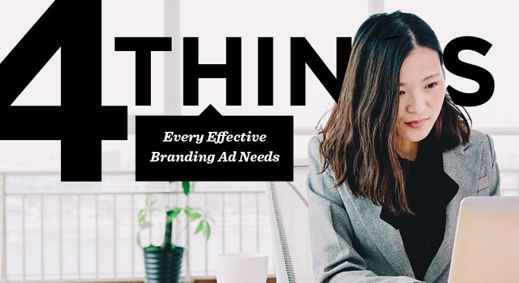 4 Things Every Effective Branding Ad Needs   AgentEDU.com