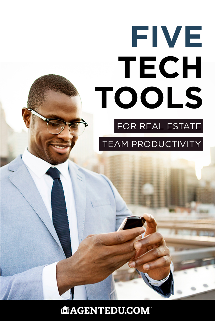5 Tech Tools for Real Estate Team Productivity | AgentEDU.com