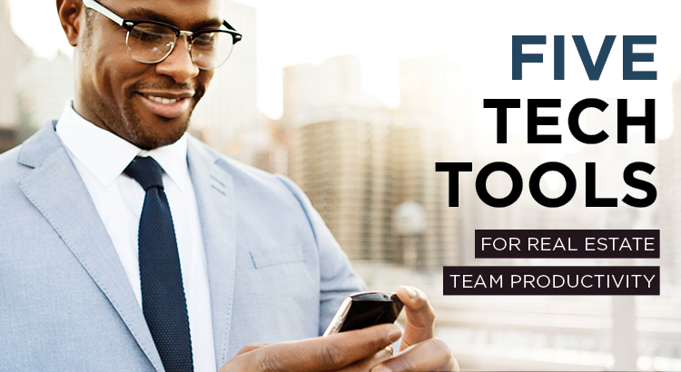 5 Tech Tools for Real Estate Team Productivity   AgentEDU.com
